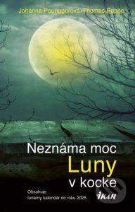 Johanna Paungger, Thomas Poppe - Neznáma moc Luny v kocke