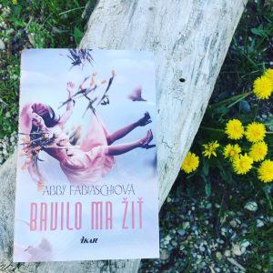 Abby Fabiaschi - Bavilo ma žiť