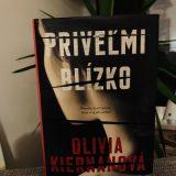 Olivia Kiernanová - Priveľmi blízko