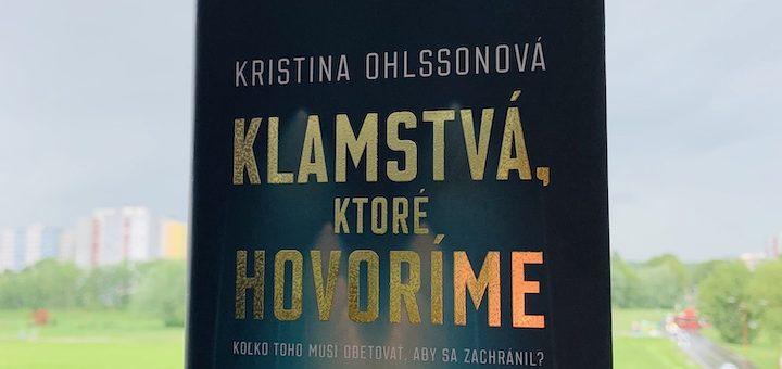 Kristina Ohlsson - Klamstvá, ktoré hovoríme